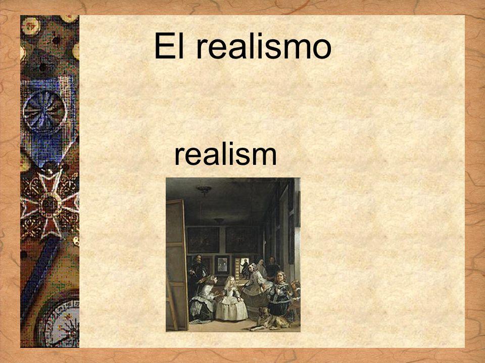Español 3 Tema para investigar Capítulo 3 Páginas 102-103 El realismo realism
