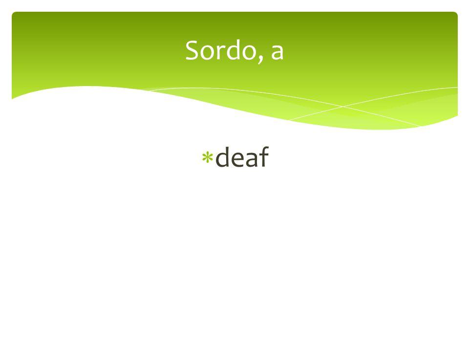 deaf Sordo, a