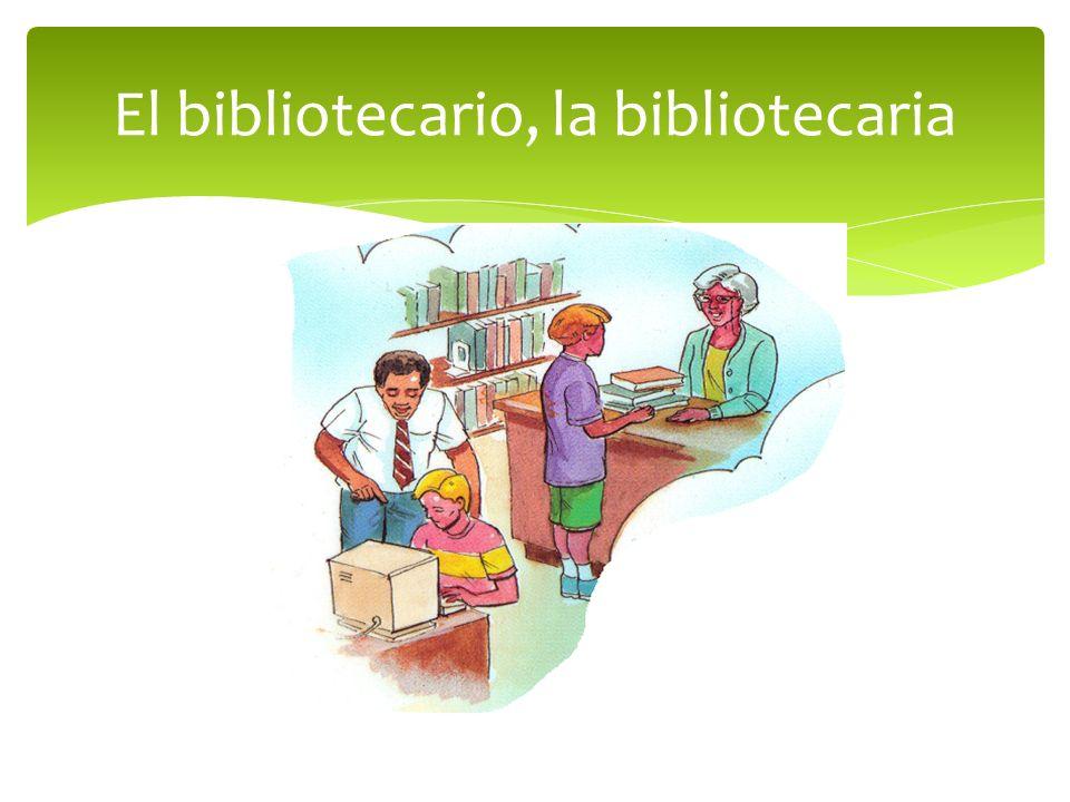 El bibliotecario, la bibliotecaria