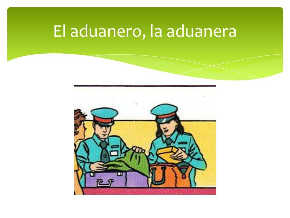 El aduanero, la aduanera