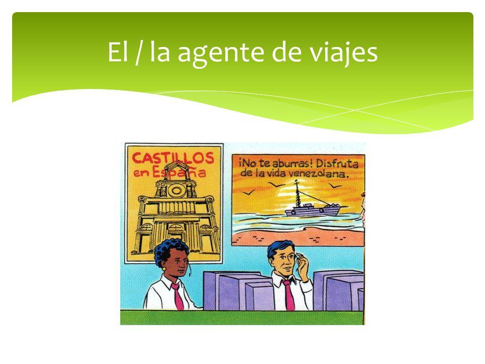 El / la agente de viajes