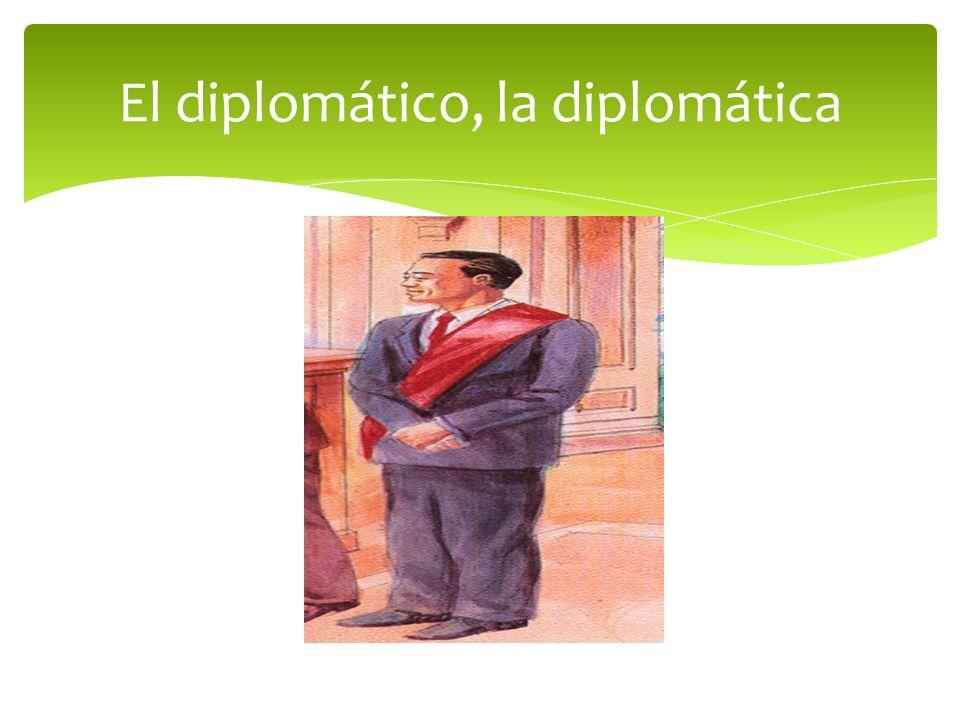 El diplomático, la diplomática