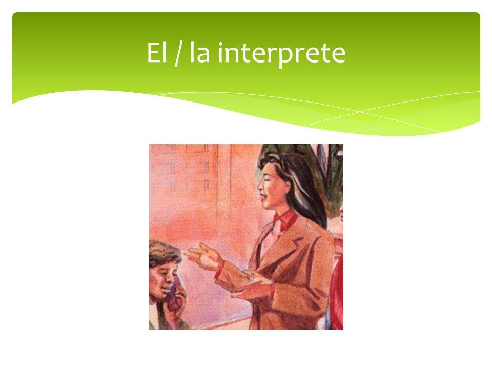 El / la interprete