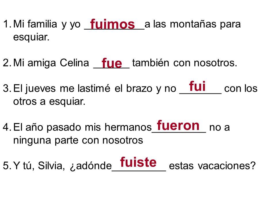 1.En junio voy a Teotihuacán. Yo ya ______a Teotihuacán.