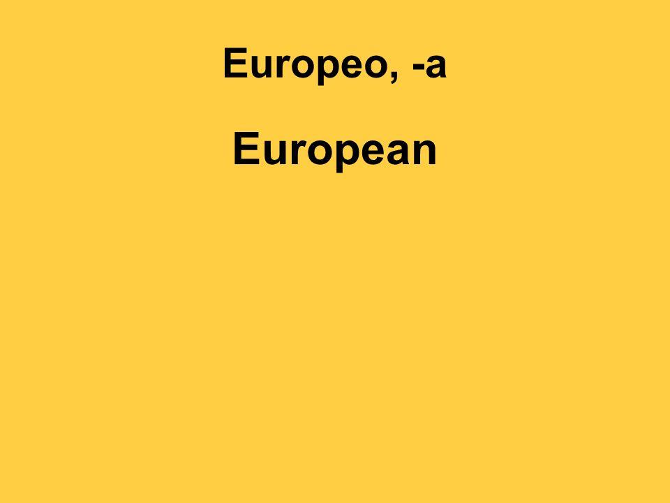Europeo, -a European