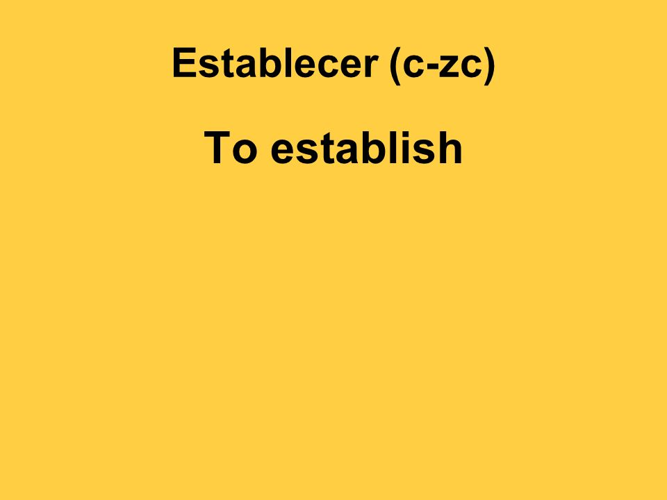 Establecer (c-zc) To establish