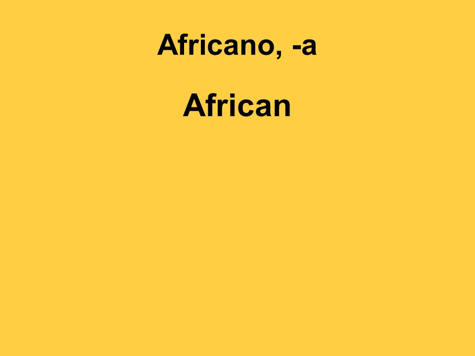 Africano, -a African