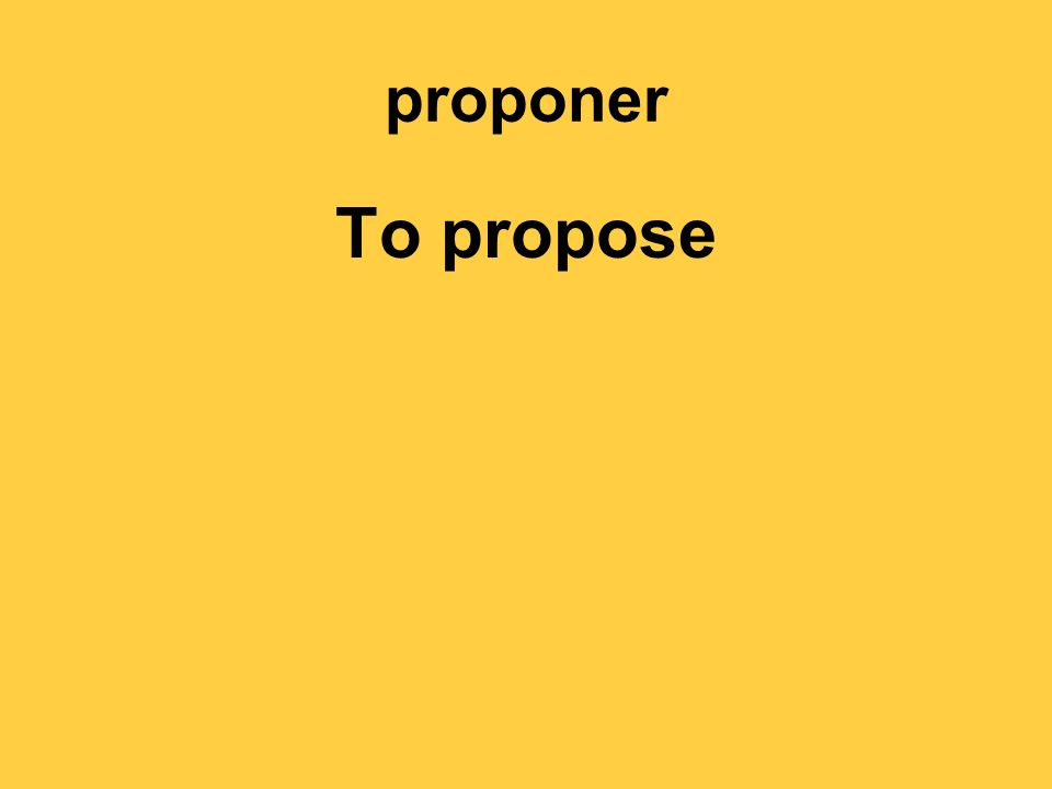 proponer To propose