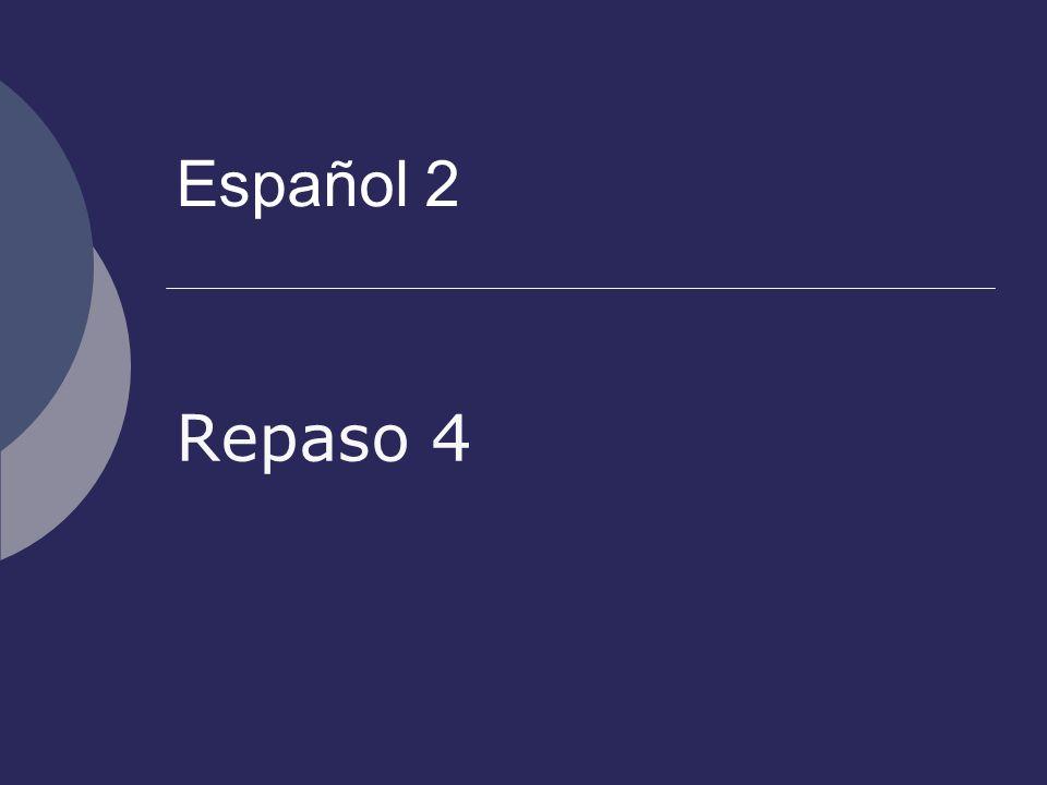 Español 2 Repaso 4