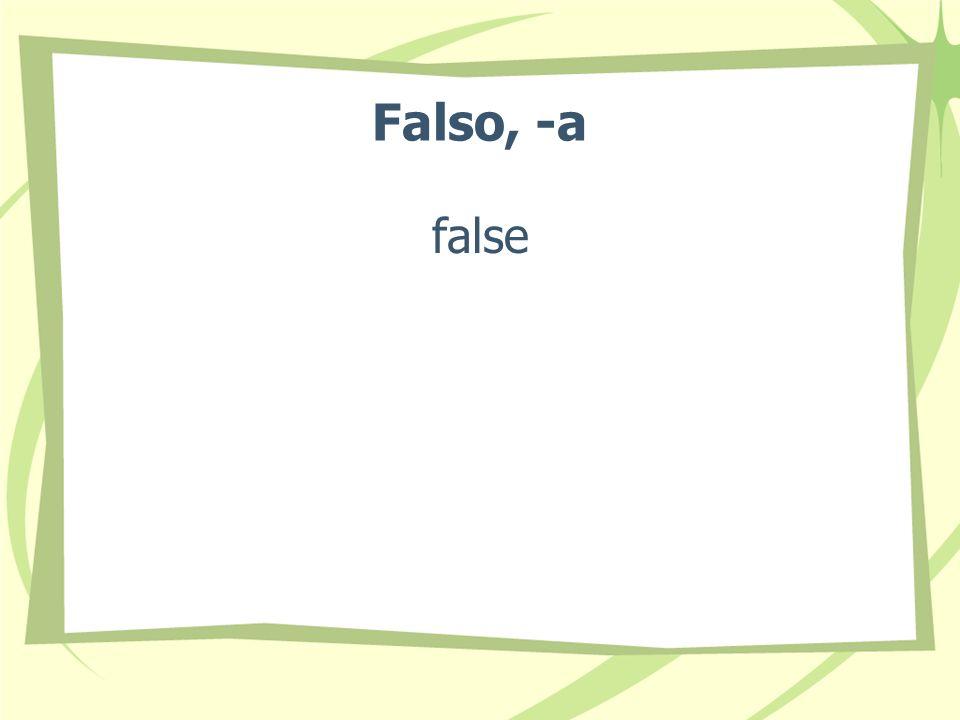 Falso, -a false