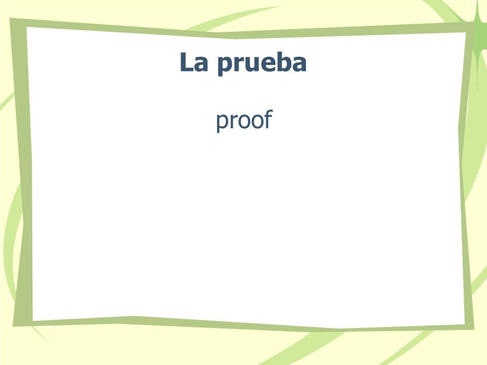 La prueba proof