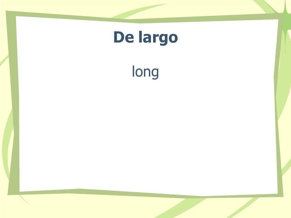 De largo long