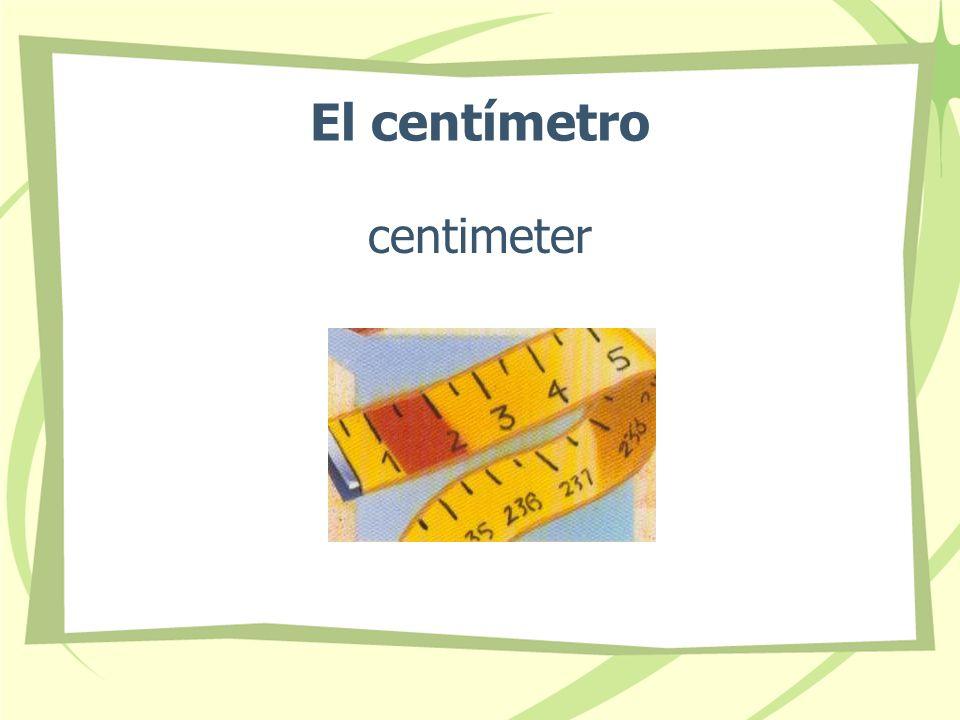 El centímetro centimeter