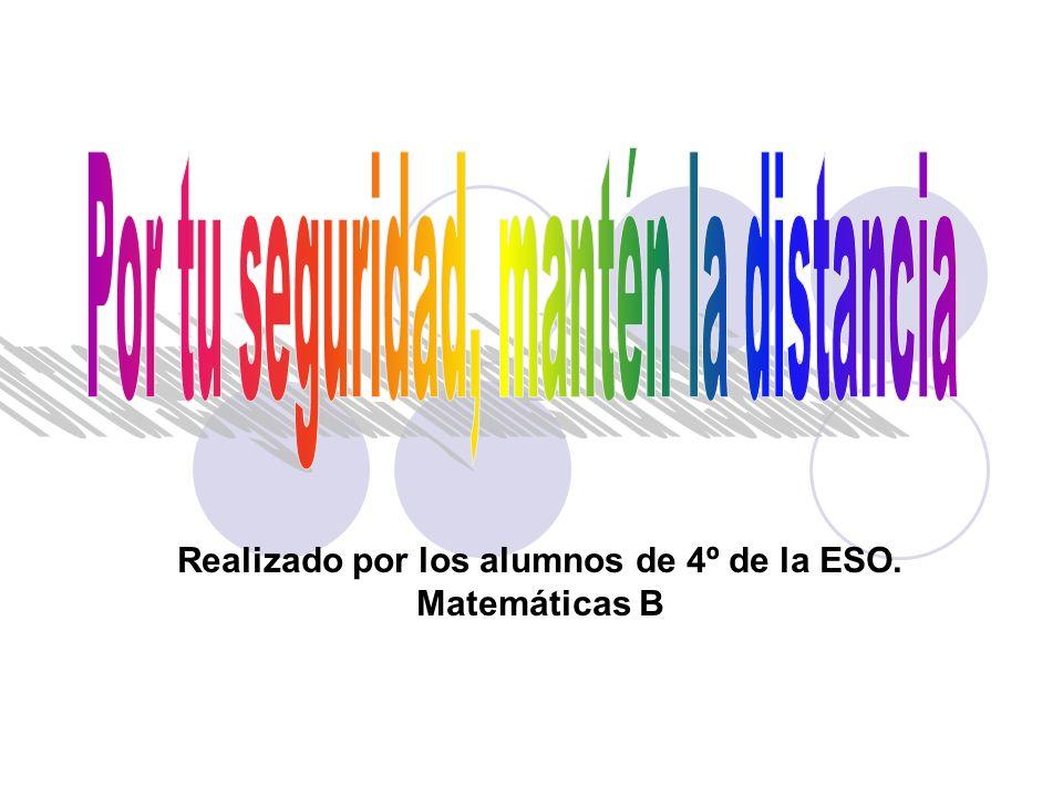 Realizado por los alumnos de 4º de la ESO. Matemáticas B