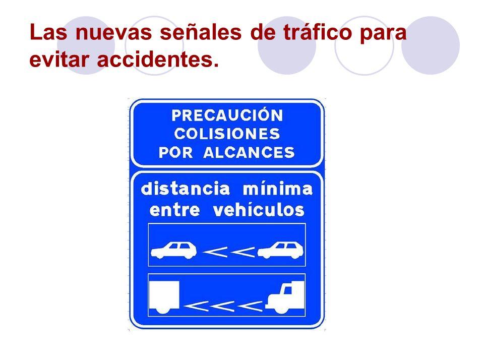 Las nuevas señales de tráfico para evitar accidentes.