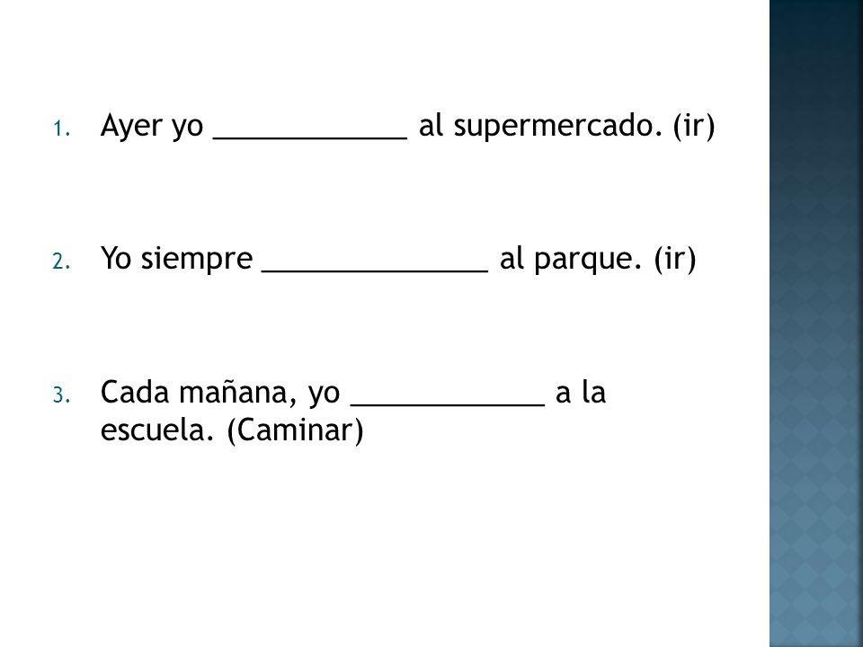 13.A veces yo ____________ fútbol. (jugar) 14. Una vez ellos _____________ béisbol.