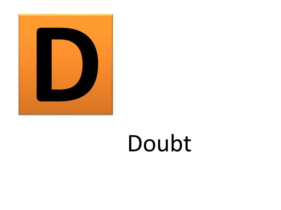 D Doubt