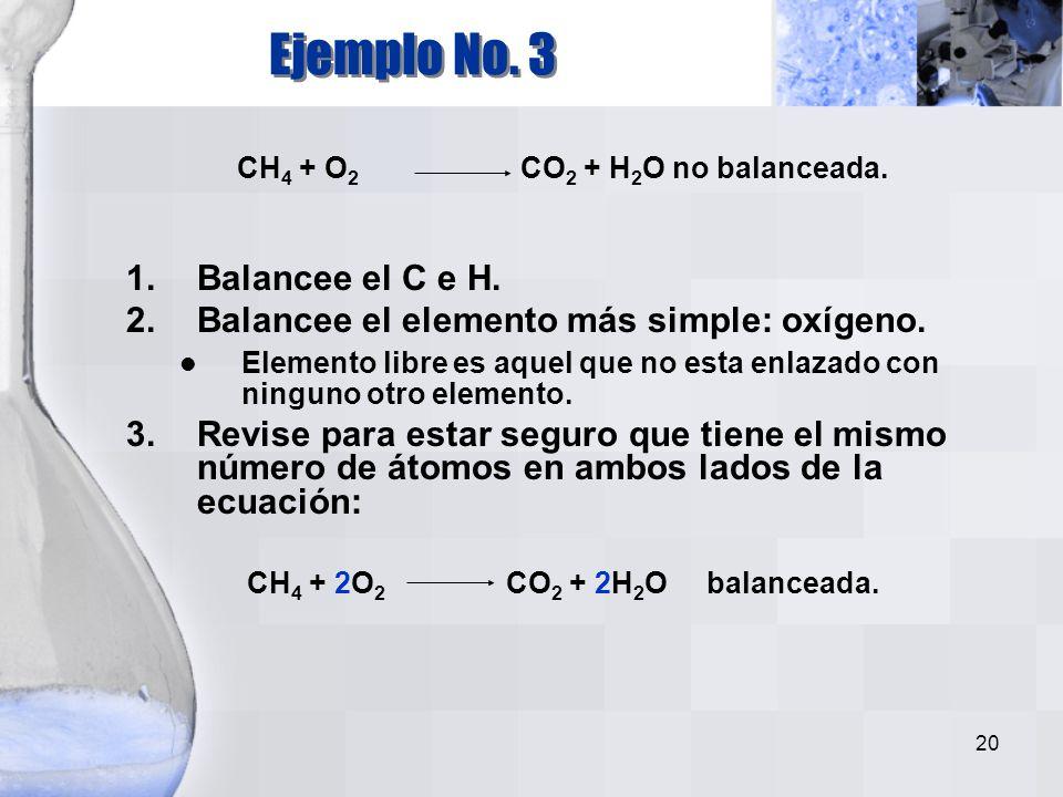 19 15 2 6 7 C 6 H 14 O 4 + O 2 CO 2 + H 2 O6 2. Balancee H. 2 C 6 H 14 O 4 + 15 O 2 12 CO 2 + 14 H 2 O 4. Multiplique por dos 3. Balancee O. Y revise