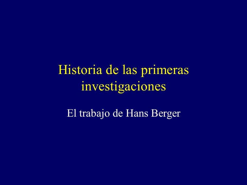 Historia de las primeras investigaciones El trabajo de Hans Berger