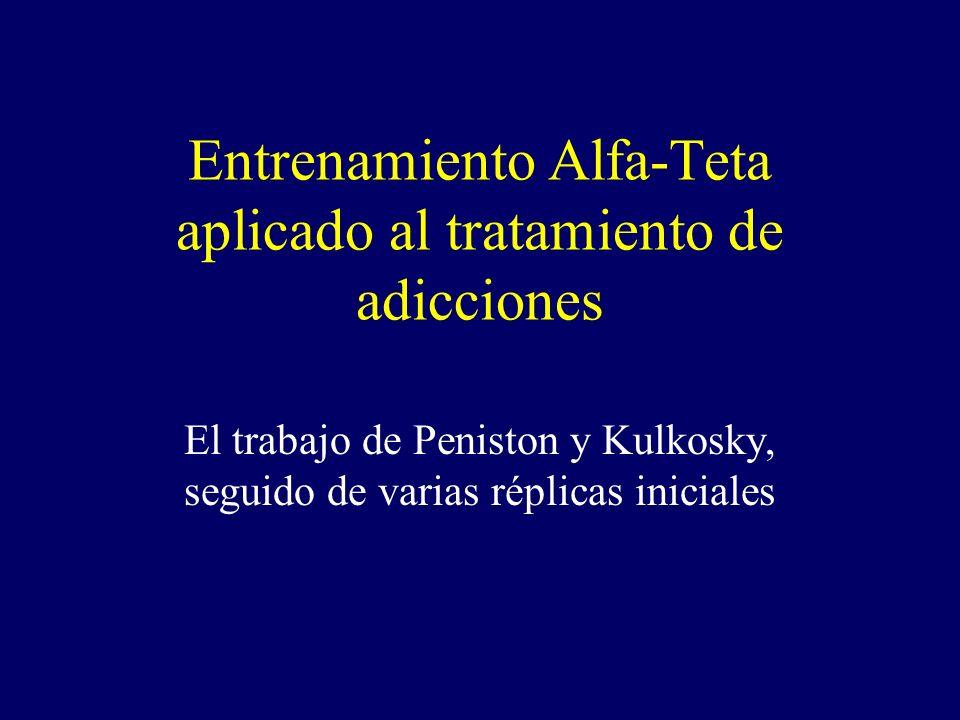 Entrenamiento Alfa-Teta aplicado al tratamiento de adicciones El trabajo de Peniston y Kulkosky, seguido de varias réplicas iniciales