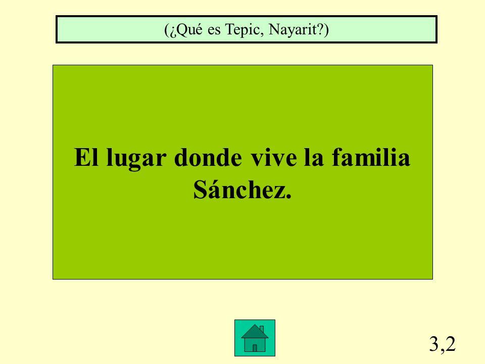 3,1 Es el apellido (last name) de la familia mexicana de Ana. (¿Qué es Sánchez )