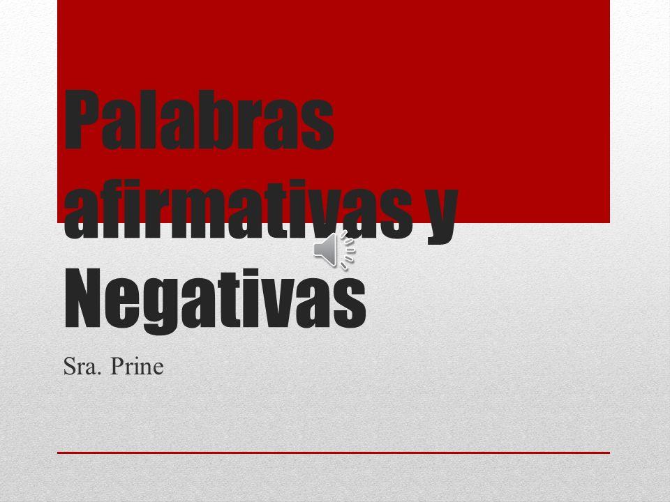 Palabras afirmativas y Negativas Sra. Prine