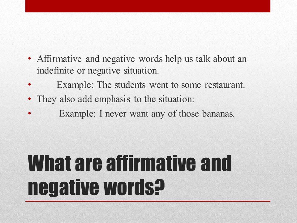 What are affirmative and negative words.
