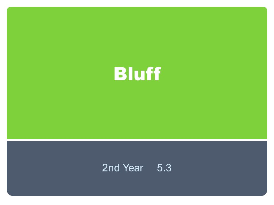 Bluff 2nd Year5.3