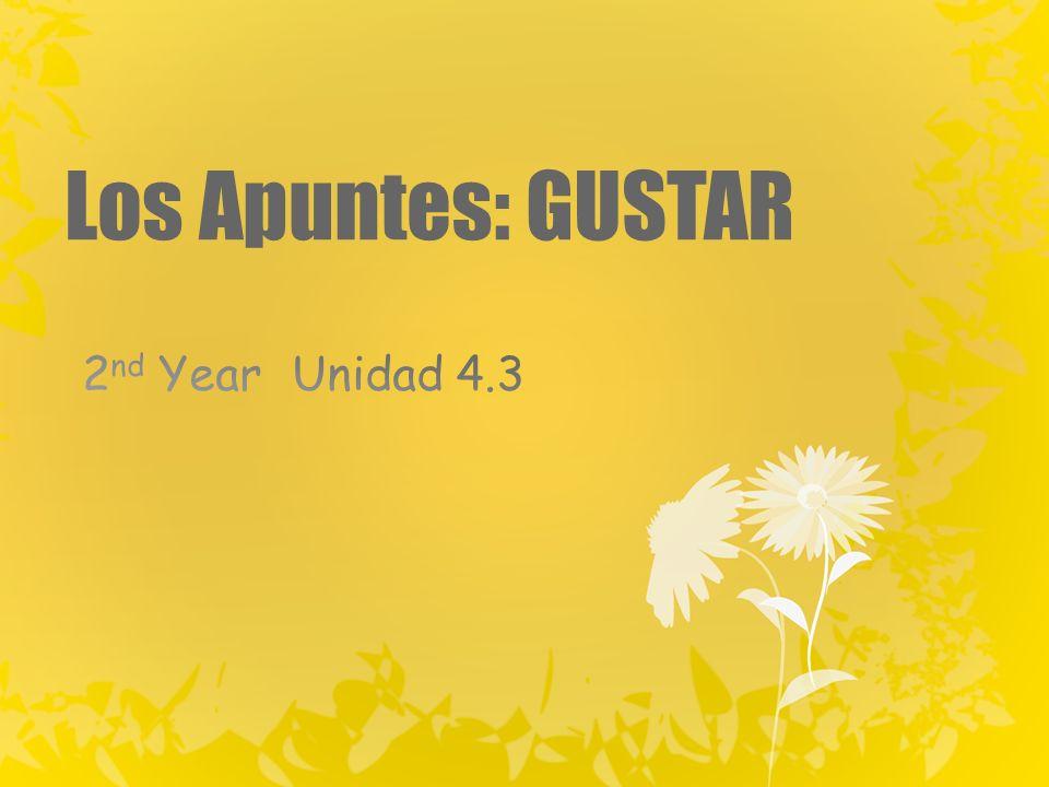 Los Apuntes: GUSTAR