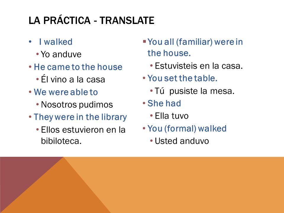 IRREGULAR PRETERITE VERB-STEMS ENDINGS WITH A J If the irregular verb stem ends in a J, then the ellos, ellas, ustedes form drops the i VERBSSTEMS Decir- To say/tellDijDijeron Traer- To bringTrajTrajeron Conducir-To driveCondujCondujeron Producir- To produceProdujProdujeron Traducir- To translateTradujTradujeron Ellos/Ellas Ustedes Form