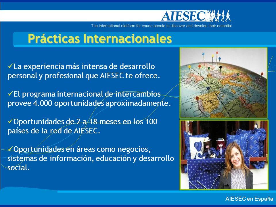 AIESEC en España Prácticas Internacionales La experiencia más intensa de desarrollo personal y profesional que AIESEC te ofrece. El programa internaci