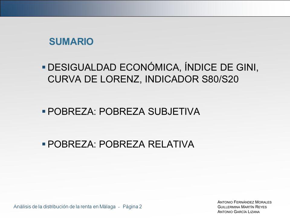 SUMARIO DESIGUALDAD ECONÓMICA, ÍNDICE DE GINI, CURVA DE LORENZ, INDICADOR S80/S20 POBREZA: POBREZA SUBJETIVA POBREZA: POBREZA RELATIVA Análisis de la distribución de la renta en Málaga - Página 2