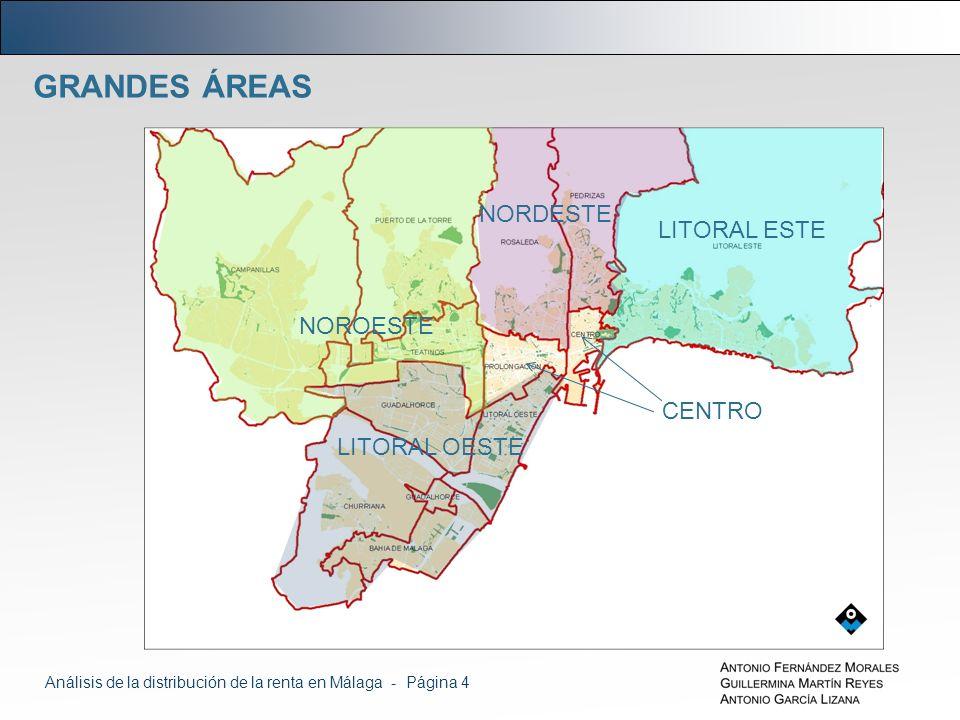 GRANDES ÁREAS LITORAL ESTE CENTRO NORDESTE NOROESTE LITORAL OESTE Análisis de la distribución de la renta en Málaga - Página 4