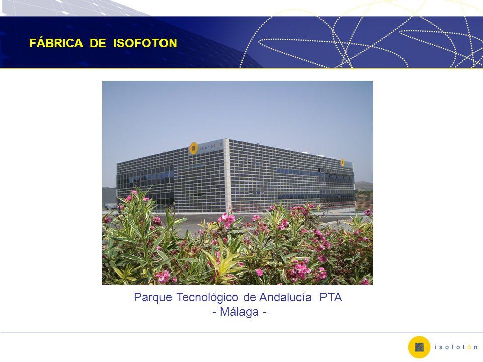 FÁBRICA DE ISOFOTON Parque Tecnológico de Andalucía PTA - Málaga -