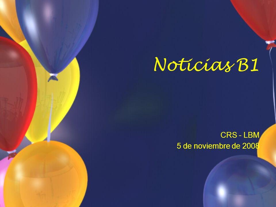 Noticias B1 CRS - LBM 5 de noviembre de 2008