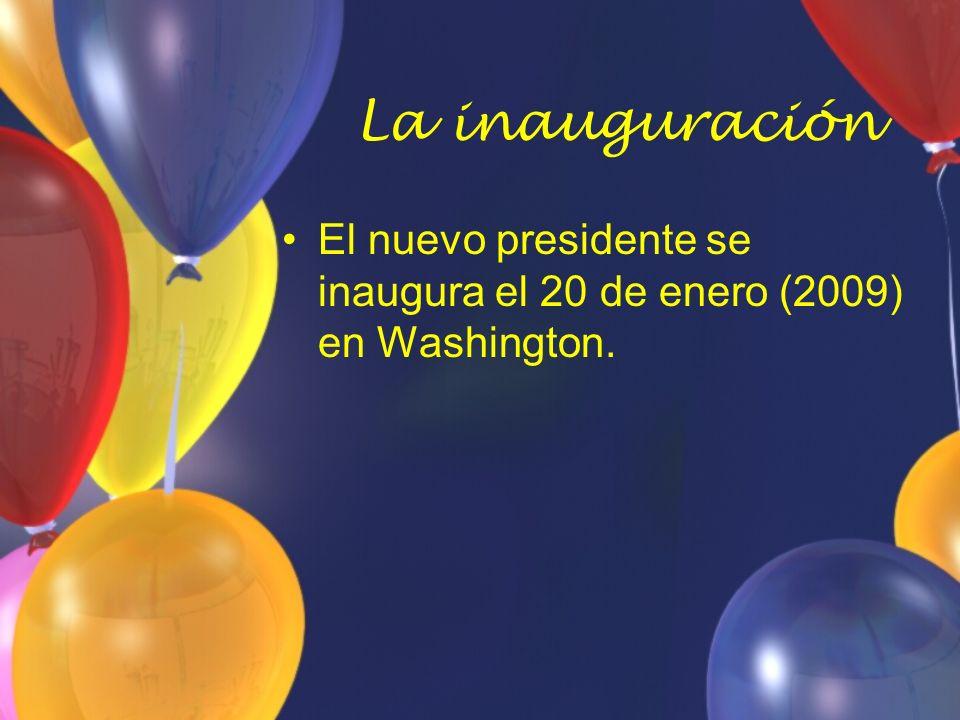 La inauguración El nuevo presidente se inaugura el 20 de enero (2009) en Washington.