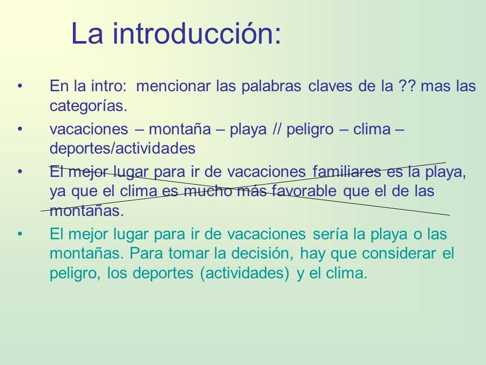 La introducción: En la intro: mencionar las palabras claves de la ?? mas las categorías. vacaciones – montaña – playa // peligro – clima – deportes/ac