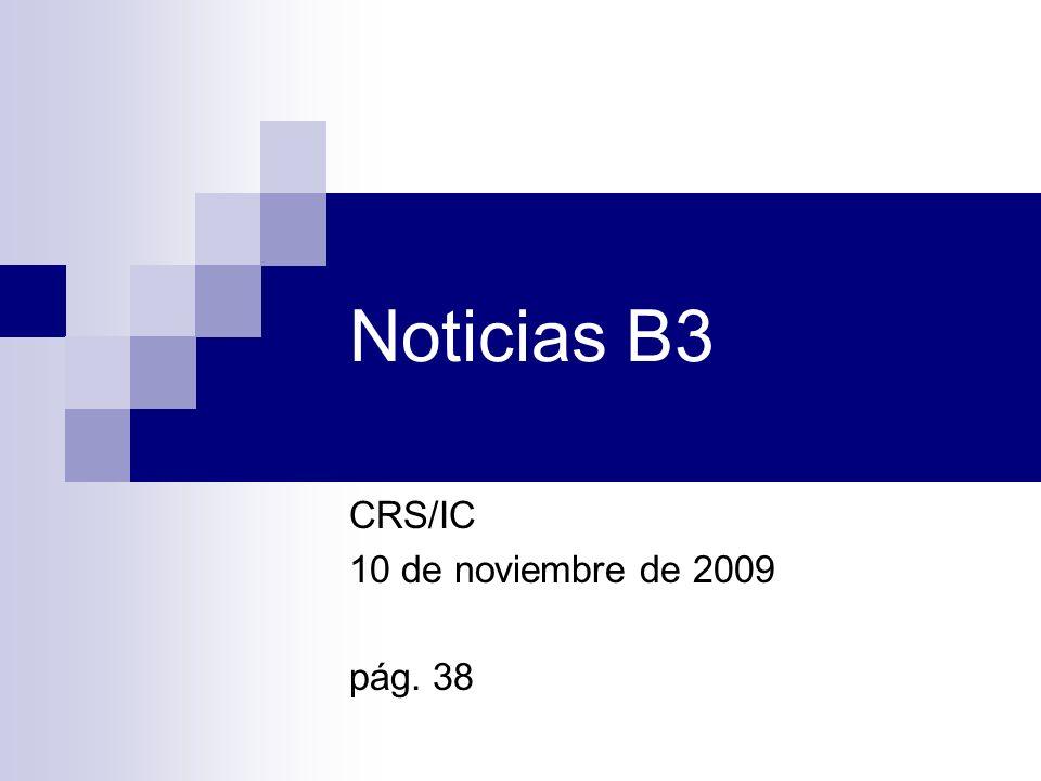 Noticias B3 CRS/IC 10 de noviembre de 2009 pág. 38