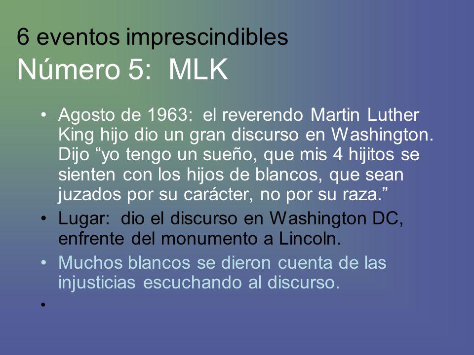 6 eventos imprescindibles Número 5: MLK Agosto de 1963: el reverendo Martin Luther King hijo dio un gran discurso en Washington.