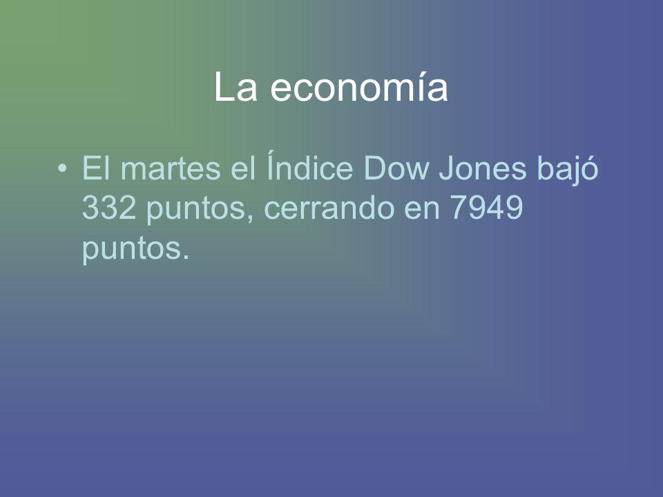 La economía El martes el Índice Dow Jones bajó 332 puntos, cerrando en 7949 puntos.