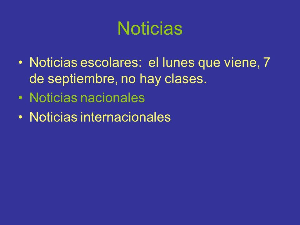 Noticias Noticias escolares: el lunes que viene, 7 de septiembre, no hay clases. Noticias nacionales Noticias internacionales
