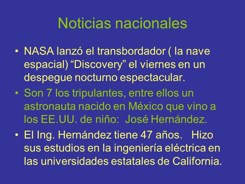 Noticias nacionales NASA lanzó el transbordador ( la nave espacial) Discovery el viernes en un despegue nocturno espectacular. Son 7 los tripulantes,