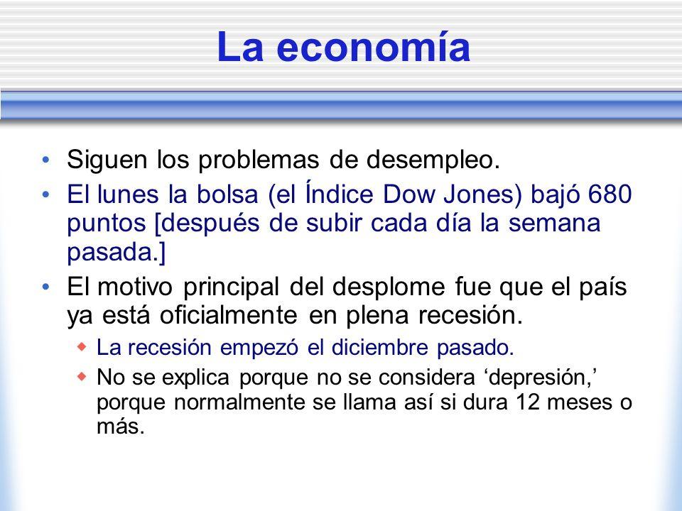 La economía Siguen los problemas de desempleo.