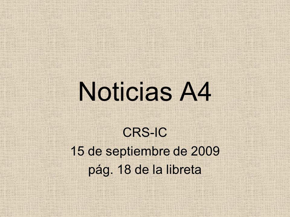 Noticias A4 CRS-IC 15 de septiembre de 2009 pág. 18 de la libreta