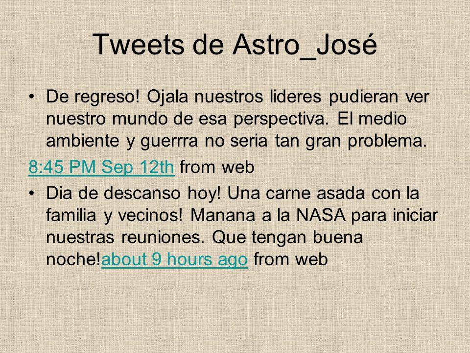 Tweets de Astro_José De regreso! Ojala nuestros lideres pudieran ver nuestro mundo de esa perspectiva. El medio ambiente y guerrra no seria tan gran p
