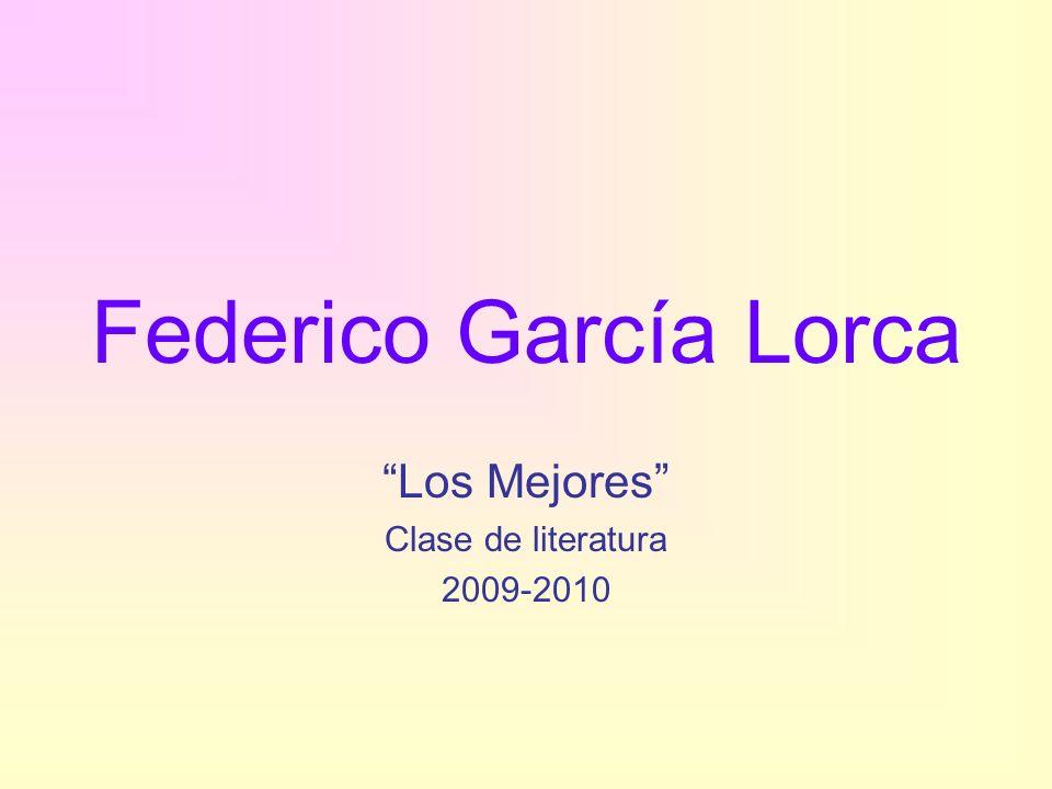 Federico García Lorca Los Mejores Clase de literatura 2009-2010
