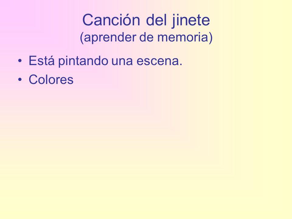 Canción del jinete (aprender de memoria) Está pintando una escena. Colores