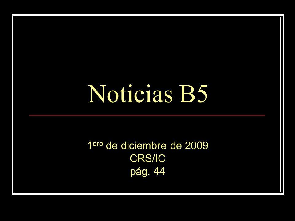 Las noticias B5: el 1 de diciembre Noticias escolares Noticias nacionales Noticias internacionales La temporada decembrina Para el AP: las mayúsculas Pintor de la semana: Goya