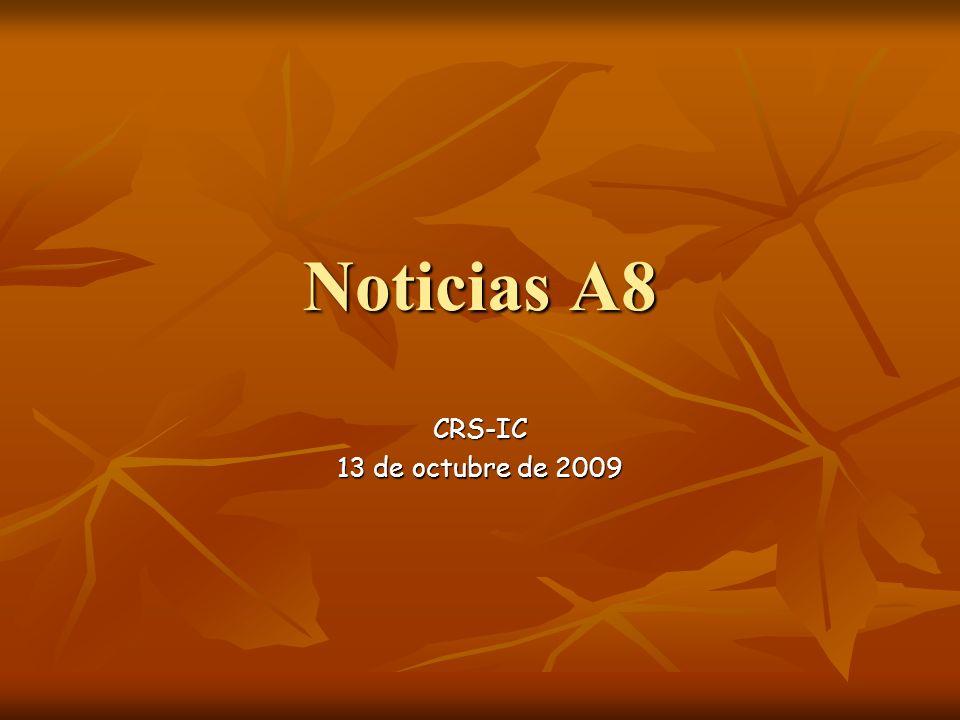Noticias A8 CRS-IC 13 de octubre de 2009