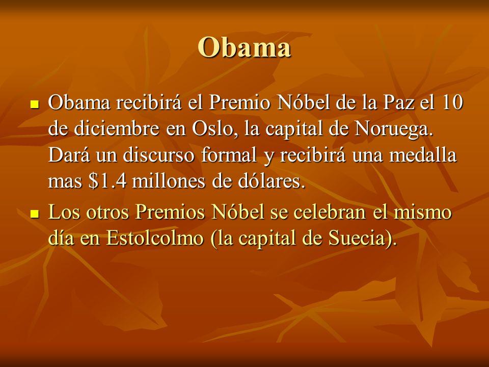 Obama Obama recibirá el Premio Nóbel de la Paz el 10 de diciembre en Oslo, la capital de Noruega.